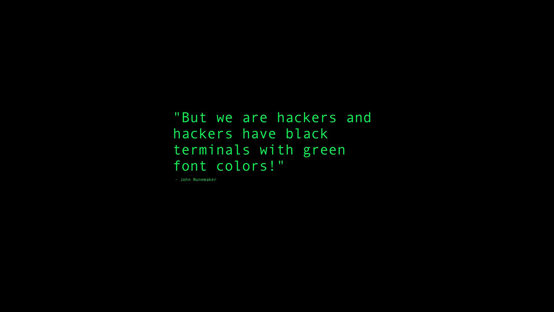 1920x1080 Black Terminals With Green Font Colors Quote