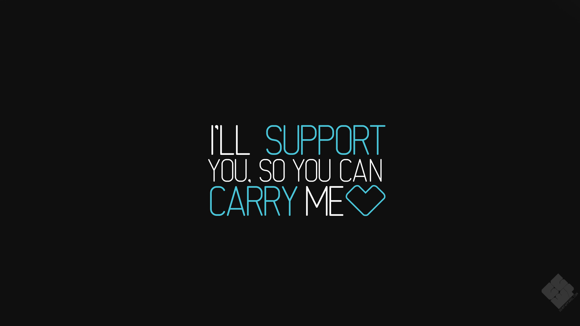 i will support you so you can carry me, hd typography, 4k wallpapers