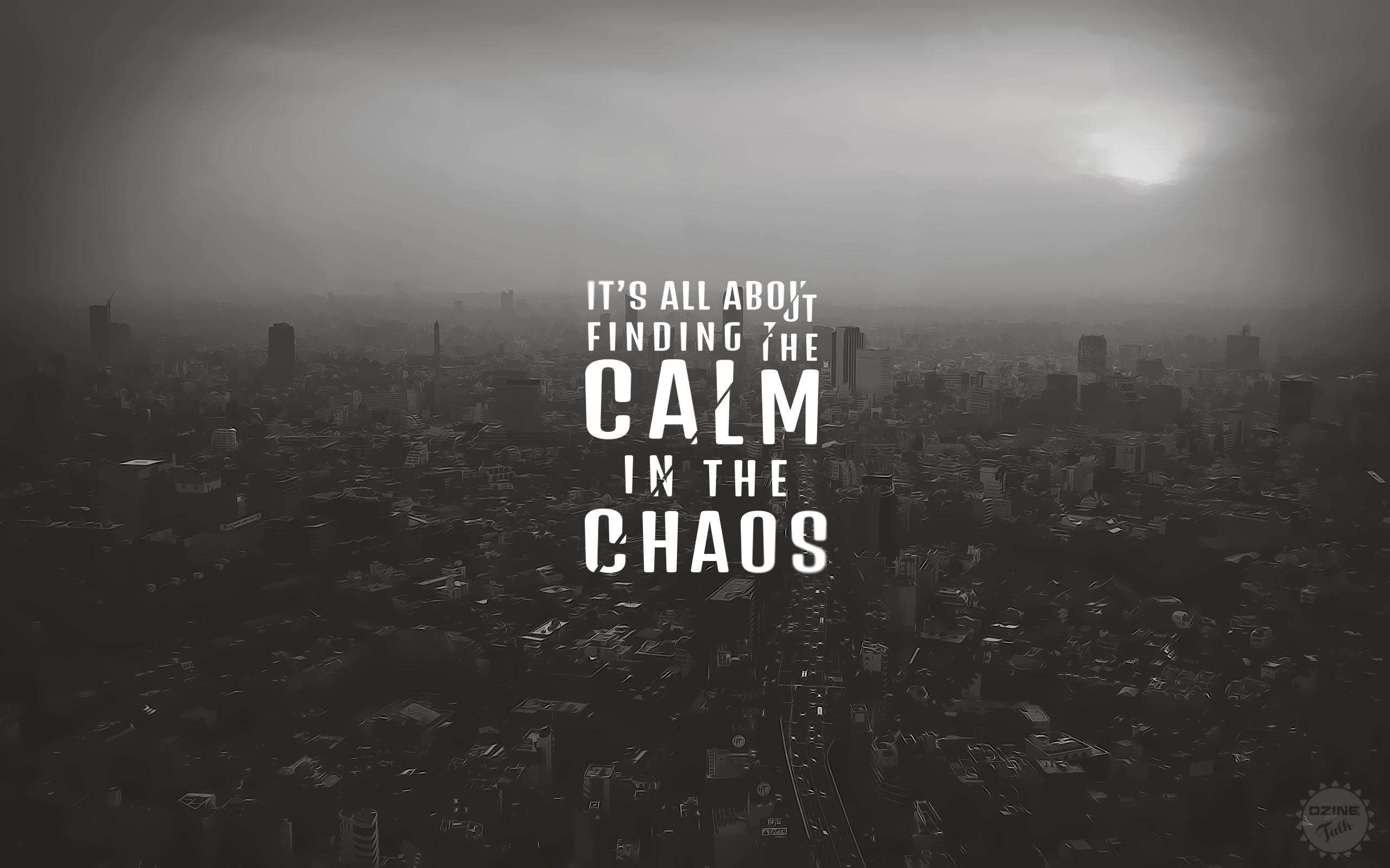 Its All About Finding The Calm In The Chaos Hd Typography 4k Wallpapers Images Backgrounds