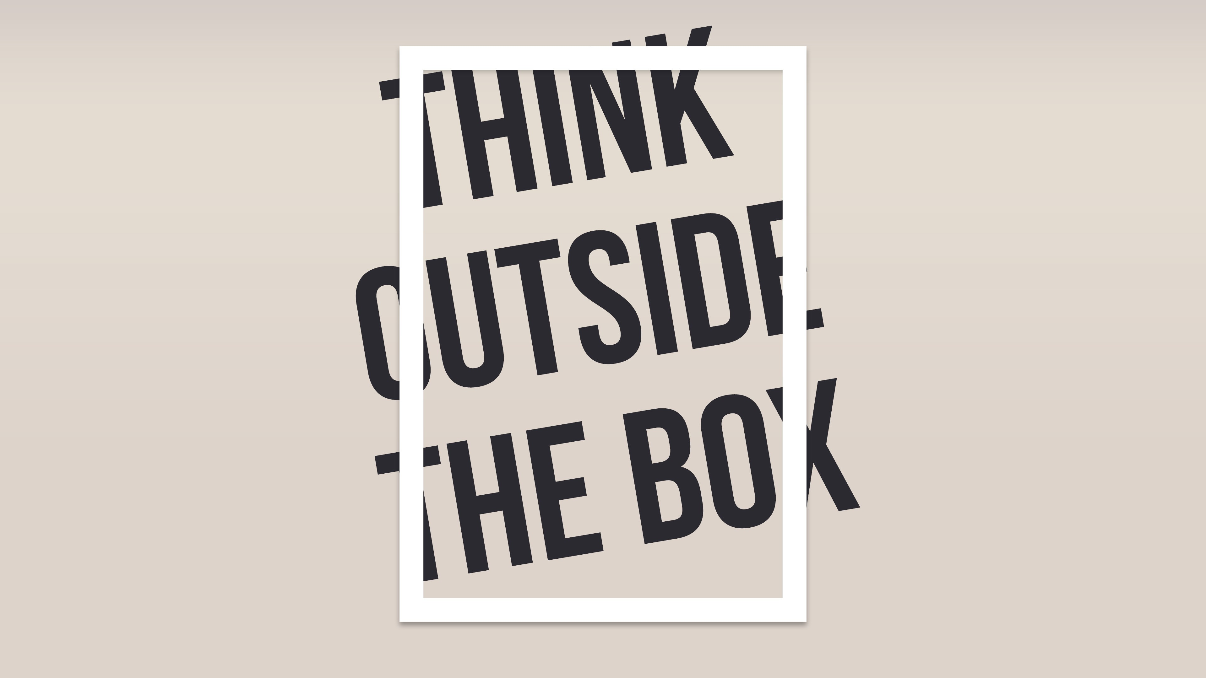 think outside the box hd typography 4k wallpapers images backgrounds photos and pictures. Black Bedroom Furniture Sets. Home Design Ideas