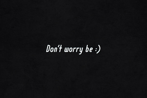 Dont Worry Be Happy Wallpaper