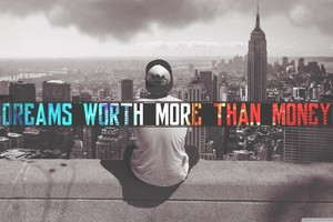 Dreams Worth More Than Money Wallpaper