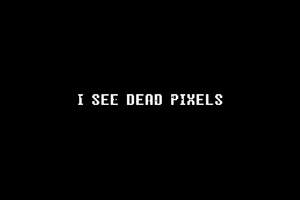 I See Dead Pixels Wallpaper