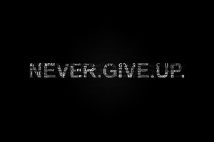 Never Give Up Wallpaper