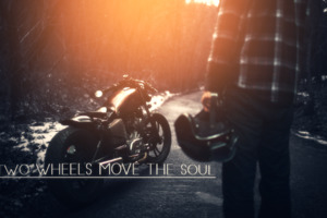 Two Wheels Moves The Soul Wallpaper