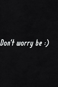 720x1280 Dont Worry Be Happy