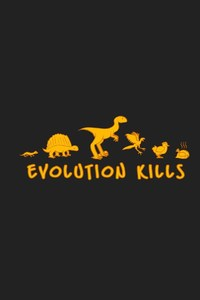 Evolution Kills