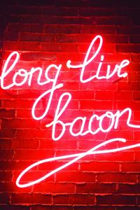 1280x2120 Long Live Bacon Neon Lights