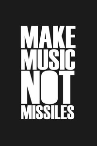 720x1280 Make Music Not Missiles